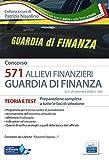 Concorso 571 Allievi Finanzieri. Manuale di teoria e test. Preparazione completa a tutte le fasi di selezione