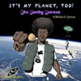 It's My Planet, Too [Explicit]