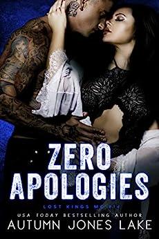 Zero Apologies: Zero and Lilly, Part 3 (Lost Kings MC Book 14) by [Autumn Jones Lake]