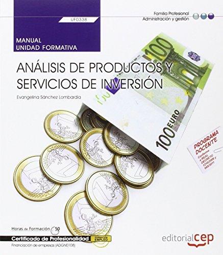 Manual. Análisis de productos y servicios de Inversión (UF0338). Certificados de profesionalidad....