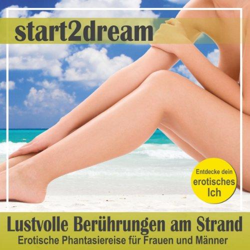 Lustvolle Berührungen am Strand. Erotische Phantasiereise für Frauen und Männer audiobook cover art