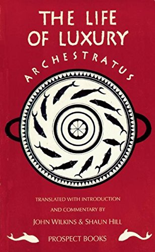 Archestratus: Fragments from the Life of Luxury
