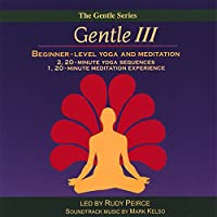 Gentle 3-Beginner-Level Yoga & Meditation