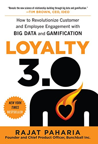 Loyalty 3.0: How to Revolutionize Customer and Employee Engagement with Big Data and Gamification by [Rajat Paharia]