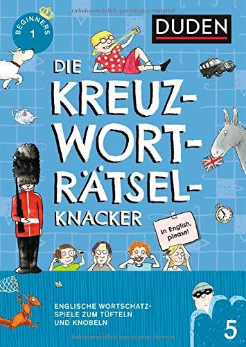 Die Kreuzworträtselknacker – Englisch 1. Lernjahr (Band 5): Englische Wortschatzspiele zum Tüfteln und Knobeln