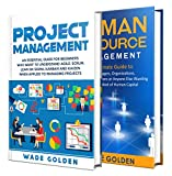 Project Management and Human Resources: How to Use Agile, Scrum, Lean Six Sigma, Kanban and Kaizen for Managing Projects Along with a Guide on Human Resource Management