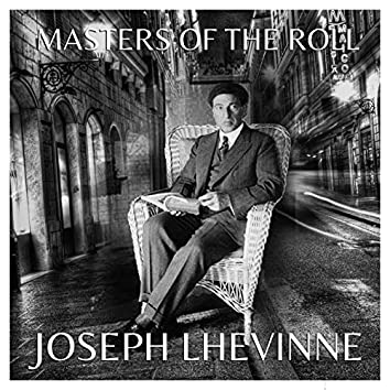 Masters of the Roll: Joseph Lhevinne