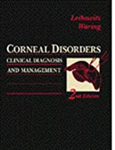 Corneal Disorders: Clinical Diagnosis and Management (1998-05-27)