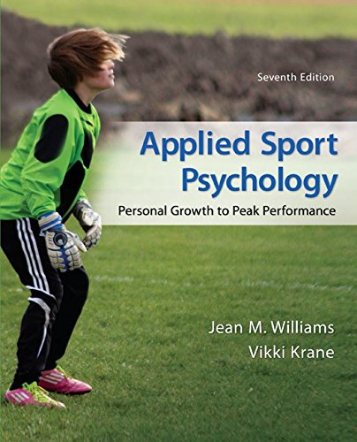 Compare Textbook Prices for Looseleaf for Applied Sport Psychology: Personal Growth to Peak Performance 7 Edition ISBN 9781259344534 by Williams, Jean,Krane, Vikki