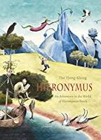 Hieronymus: an adventure in the world of Hiëronymus Bosch