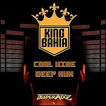 Cool Vibe / Deep Huh