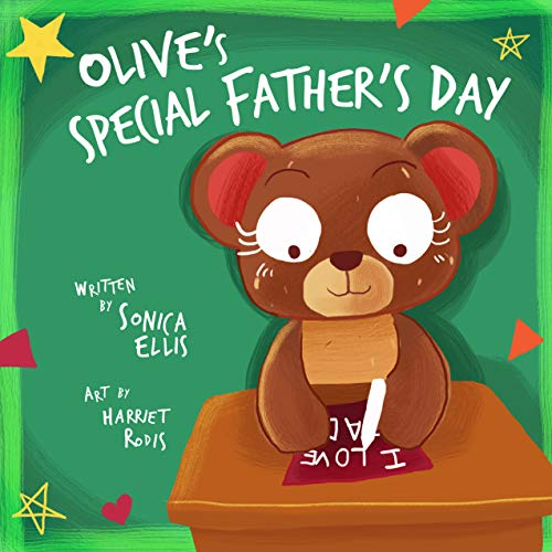 Olive's Special Father's Day: A children's book about losing a dad. (Perfect for kids dealing with grief and loss on Father's Day.) (English Edition)