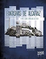 Fantasmas de Alcatraz y otros lugares embrujados del oeste/ Ghosts of Alcatraz and Other Haunted Places in the West (América Embrujada)