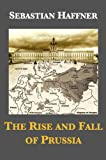 The Rise and Fall of Prussia