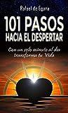 101 PASOS HACIA EL DESPERTAR: Con un solo minuto al día transforma tu Vida (COMPREHENSIONES DEL CORAZÓN nº 1)
