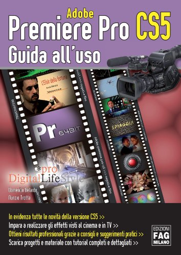 Adobe Premiere Pro CS5 (Pro DigitalLifeStyle) (Italian Edition)
