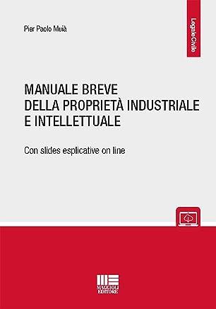 Manuale breve della proprietà intellettuale e industriale