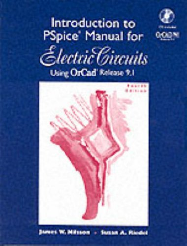Introduction to Pspice Manual: Electric Circuits : Using Orcad Release 9.1