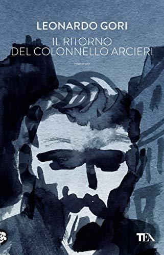 Il ritorno del colonnello Arcieri: Il ciclo di Bruno Arcieri