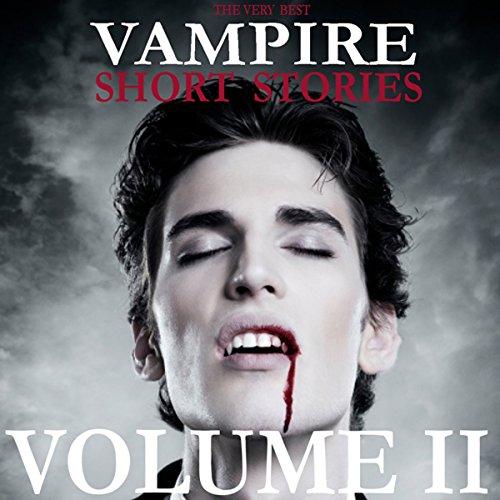 The Very Best Vampire Short Stories - Volume 2 audiobook cover art
