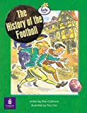 History of The Football, The Info Trail Emergent Stage Non-fiction Book 13 (LITERACY LAND)