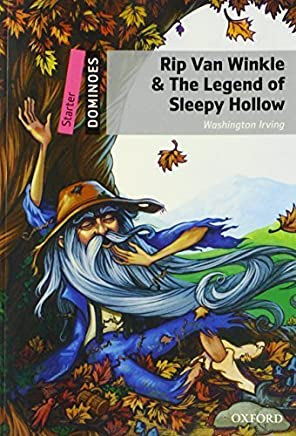 Rip Van Winkle & the Legend of Sleepy Hollow: Starter Level: 250-Word Vocabulary Rip Van Winkle & the Legend of Sleepy Hollow (Dominoes, Starter Level) by Washington Irving(2010-05-15)