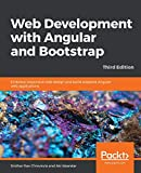 Web Development with Angular and Bootstrap: Embrace responsive web design and build adaptive Angular web applications, 3rd Edition - Sridhar Rao Chivukula