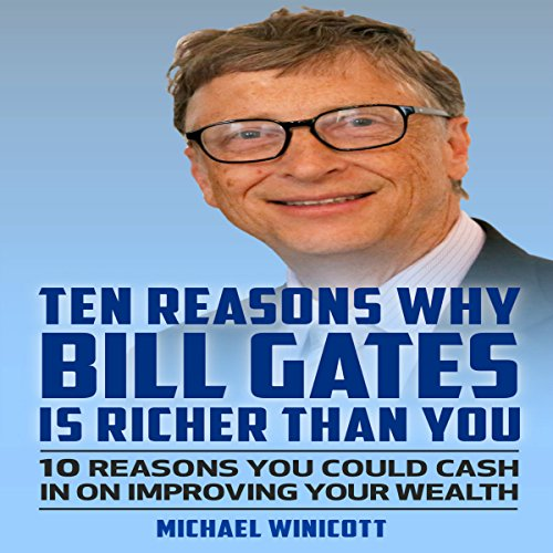Ten Reasons Why Bill Gates Is Richer Than You audiobook cover art