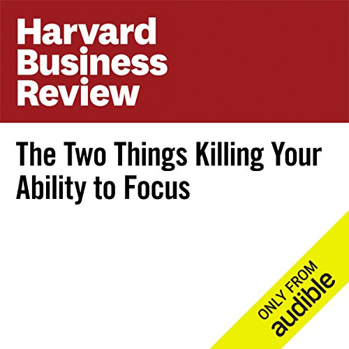 The Two Things Killing Your Ability to Focus                   By:                                                                                                                                 William Treseder                               Narrated by:                                                                                                                                 Fleet Cooper                      Length: 7 mins     14 ratings     Overall 4.6
