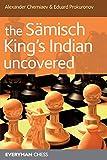 Sämisch King's Indian Uncovered (everyman Chess)-Alexander Cherniaev
