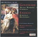 Goldmark : Rustic Wedding Symphony / Enescu: Rumanian Rhapsody