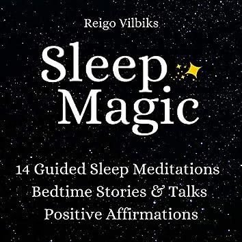 Sleep Magic: 14 Guided Sleep Meditations, Bedtime Stories & Talks, Positive Affirmations