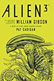 Alien - Alien 3: The Unproduced Screenplay by William Gibson (English Edition)