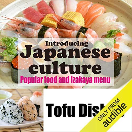 『Introducing Japanese culture -Popular food and Izakaya menu- Tofu Dishes』のカバーアート