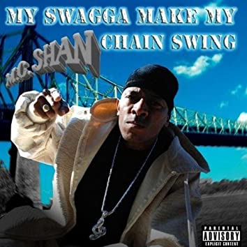 My Swagga Make My Chain Swing