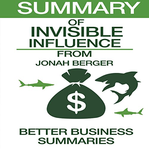 Summary of Invisible Influence by Jonah Berger cover art