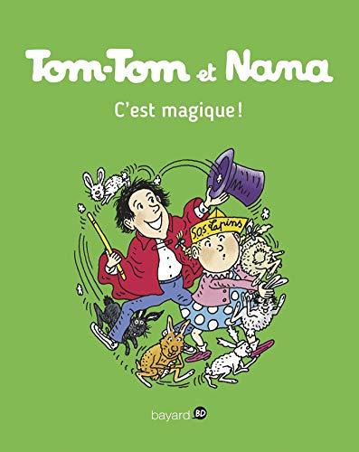 Tom-Tom et Nana, Tome 21: C'est magique !