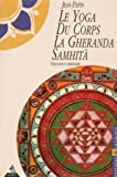 Le yoga du corps - La Gheranda Samhitâ