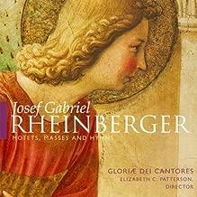 Josef Gabriel Rheinberger: Motets, Masses and Hymns