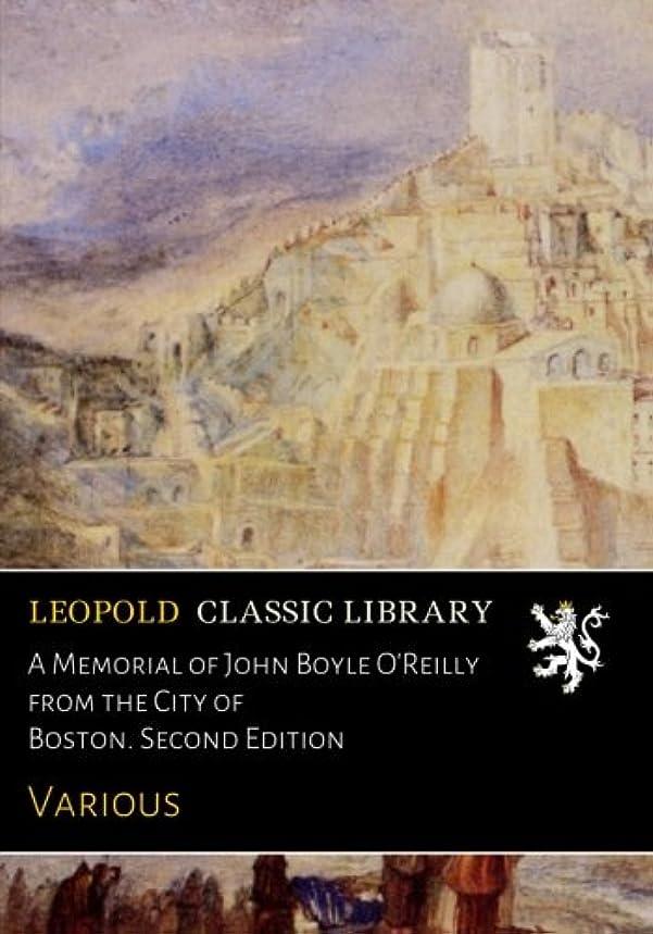 低下腐敗前進A Memorial of John Boyle O'Reilly from the City of Boston. Second Edition