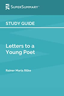 Study Guide: Letters to a Young Poet by Rainer Maria Rilke (SuperSummary)