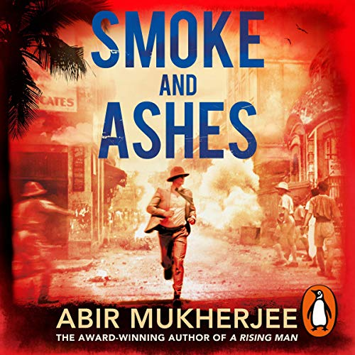 Smoke and Ashes                   By:                                                                                                                                 Abir Mukherjee                               Narrated by:                                                                                                                                 Simon Bubb                      Length: 10 hrs and 14 mins     10 ratings     Overall 4.7