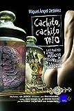 Cachito cachito mío: LAS PARTES Y OTROS PEDAZOS DE PERSONAJES DE LA HISTORIA (SOCIEDAD Y TIEMPO)