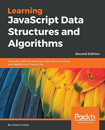 Learning JavaScript Data Structures and Algorithms: Hone your skills by learning classic data structures and algorithms in JavaScript, 2nd Edition