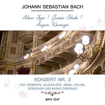 Adam Zeyer / Gustav Scheck / August Wenzinger Play: Johann Sebastian Bach: Konzert NR. 2 - Für Trompete, Blockflöte, Oboe, Violine, Streicher Und Basso Continuo, Bwv 1047 (Live)