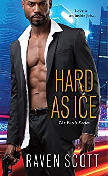Hard As Ice (A Fortis Novel Book 1) by [Raven Scott]