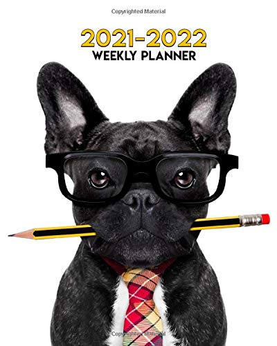 2021-2022 Weekly Planner: The Smart Frenchie Two Year 24-Months Weekly Planner Agenda Calendar Organizer with Useful Features