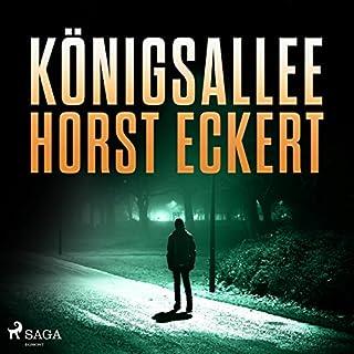 Königsallee                   Autor:                                                                                                                                 Horst Eckert                               Sprecher:                                                                                                                                 Horst Eckert                      Spieldauer: 12 Std. und 21 Min.     19 Bewertungen     Gesamt 3,8