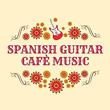 Spanish Guitar Cafè Music: Chill Latin Instrumentals to Relax