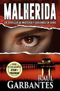 Malherida: Un thriller de misterio y asesinos en serie (Agentes del FBI Julia Stein y Hans Freeman nº 4) de [Raúl Garbantes, Giovanni Banfi]